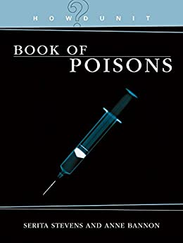 HowDunit - The Book of Poisons by [Stevens, Serita, Bannon, Anne]