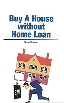 Buy a House without Home Loan by [Arun, Sharath]