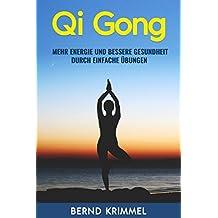 Qi Gong: mehr Energie und bessere Gesundheit durch einfache Übungen