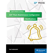 SAP Plant Maintenance Configuration: Notifications (SAP PRESS E-Bites Book 26) (English Edition)