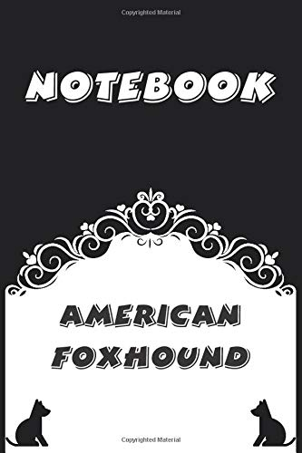 American Foxhound Notebook : Black and White notebook , Decorative Journal for American Foxhound Lover: Notebook /Journal Gift,Black and White,100 pages, 6×9, Soft cover, Mate Finish