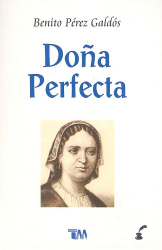 Dona Perfecta por Benito Perez Galdos