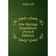 Une Mariage Scandaleux (French Edition)