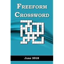 Freeform Crossword: June 2018: Volume 6 (Freeform Crossword 2018)