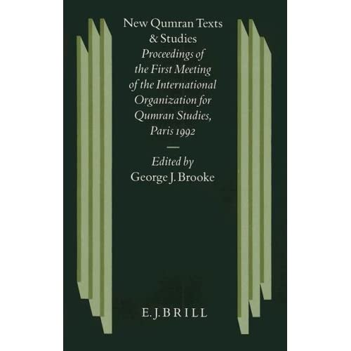New Qumran Texts and Studies: Proceedings of the First Meeting of the International Organization for Qumran Studies, Paris 1992