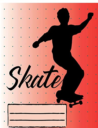 Skate: Skateboarding Design College Ruled Lined Pages Composition Notebook for Fans Stoked on Skating