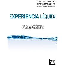 Experiencia líquida/ Net Experience: Nuevo Lenguaje De La Experiencia De Cliente
