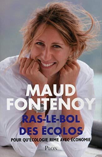 Ras-le-bol des écolos par Maud FONTENOY