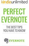 Evernote: Perfect Evernote, The Best Tips You Have to know [Microelectronics] (101 evernote app, evernote, evernote essentials, evernote for beginners, ... for writers, success) (English Edition)