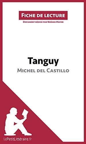 Tanguy de Michel del Castillo (Fiche de lecture): Résumé complet et analyse détaillée de l'oeuvre (French Edition)