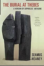 The Burial at Thebes: A Version of Sophocles' Antigone (Paperback) - Common