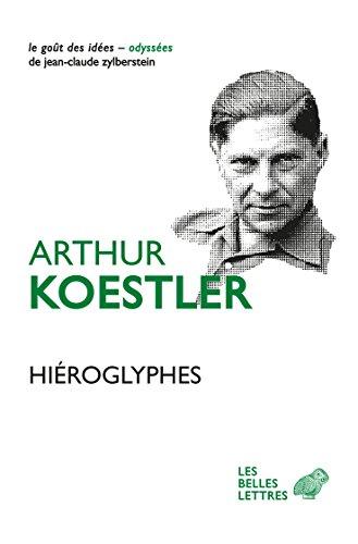 Hiéroglyphes (Le Goût des idées t. 38) par Arthur Koestler