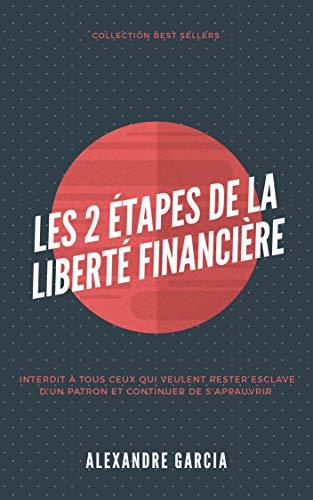 Couverture du livre Les 2 étapes de la liberté financière: Les secrets pour savoir comment devenir riche et indépendant
