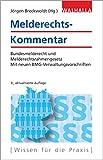 Melderechts-Kommentar: Bundesmelderecht und Melderechtsrahmengesetz; Mit neuen BMG-Verwaltungsvorschriften