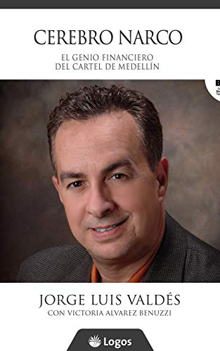 Cerebro narco: El genio financiero del Cartel de Medellín de [Valdés, Jorge Luis
