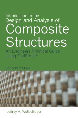 Introduction to the Design and Analysis of Composite Structures: An Engineers Practical Guide Using OptiStruct