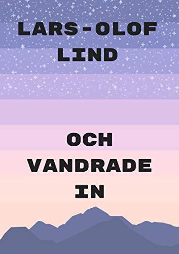 Och vandrade in (Swedish Edition) por Lars-Olof  Lind