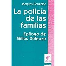 LA POLICIA DE LAS FAMILIAS FAMILIA SOCIEDAD Y PODER EPILOGO DE GILLES DELEUZE