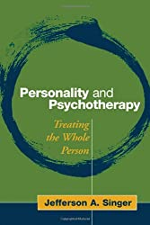 Personality and Psychotherapy: Treating the Whole Person