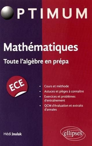 Mathmatiques Toute l'Algbre en Prpa ECE