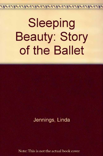 The sleeping beauty : the story of the ballet