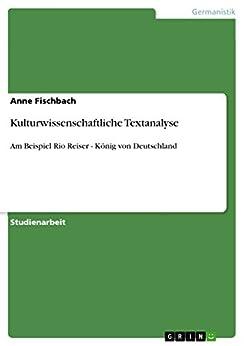 Kulturwissenschaftliche Textanalyse: Am Beispiel Rio Reiser - König von Deutschland