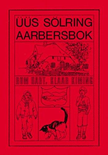 Üüs sölring Liirbok. Friesisches Lehrbuch. Text- und Übungsbuch: Üüs sölring Aarbersbok. Friesisches Arbeitsbuch