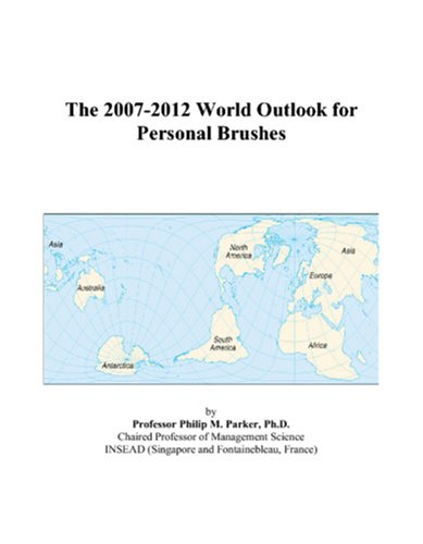 The 2007-2012 World Outlook for Personal Brushes