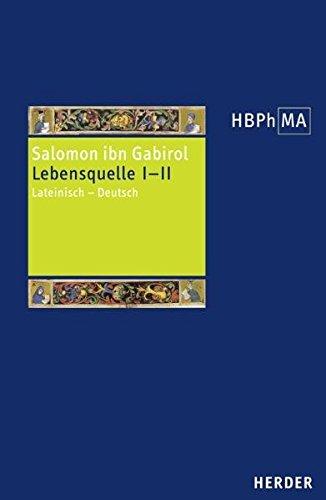 Fons vitae. Lebensquelle Kapitel I und II: Lateinisch - Deutsch. Übersetzt und eingeleitet von Ottfried Fraisse (Herders Bibliothek der Philosophie des Mittelalters)