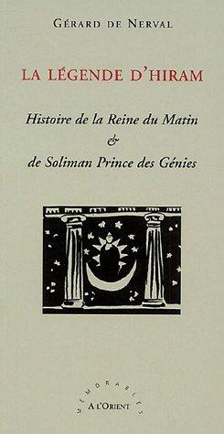 La Légende d'Hiram : Histoire de la Reine du Matin & de Soliman Prince des Génies