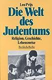 Die Welt des Judentums: Religion, Geschichte, Lebensweise