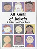 All Kinds of Beliefs: a Lift-the-Flap Book (All Kinds of...)