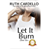 Let It Burn (The Barrington Billionaires Book 4)