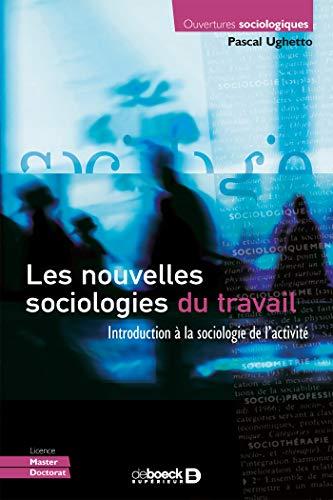 Les  nouvelles sociologies du travail. Introduction de la sociologie de l'activité