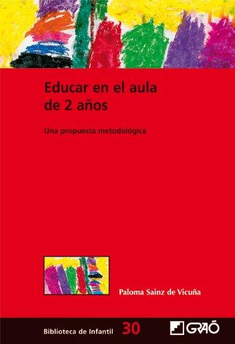 Educar en el aula de 2 años.: 030 (Biblioteca De Infantil)