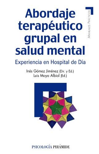 Abordaje terapéutico grupal en salud mental: Experiencia en Hospital de Día (Manuales Prácticos) por Inés Gómez Jiménez