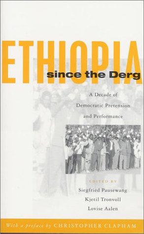 Ethiopia Since the Derg: A Decade of Democratic Pretension and Performance por Siegfried Pausewang