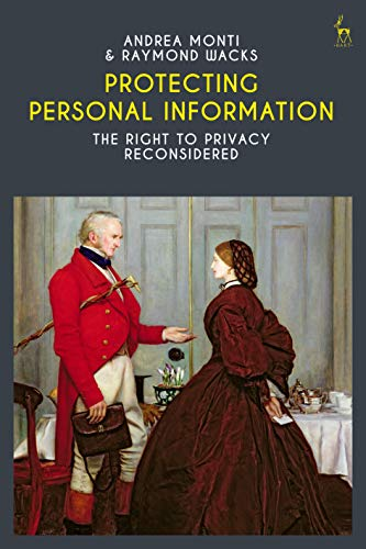 Protecting Personal Information: The Right to Privacy Reconsidered (English Edition)