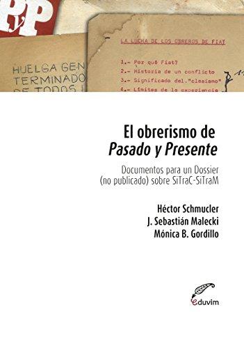 El obrerismo de pasado y presente. Documento para un dossier no publicado sobre SiTraCSiTraM (Poliedros) por Héctor Schmucler