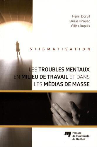 Les troubles mentaux en milieu de travail et dans les médias de masse : Stigmatisation