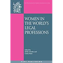 Women in the World's Legal Professions (Onati International Series in Law and Society (Paperback))