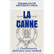 LA CANNE: J. Charlemont's defensive cane method (English Edition)