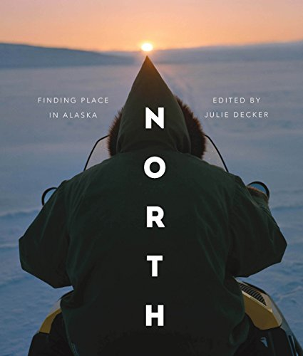 North: Finding Place in Alaska (Green Anchorage)