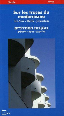 Sur les traces du modernisme : Ville et Architecture Guide, édition bilingue français-hébreu par Catherine Weill-Rochant