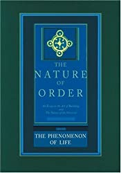 The Nature of Order: An Essay on the Art of Building and the Nature of the Universe, Book 1 - The Phenomenon of Life (Center for Environmental Structure, Vol. 9) by Alexander, Christopher (2004) Hardcover