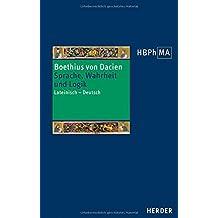 Sprache, Wahrheit und Logik: Lateinisch - Deutsch. Übersetzt und eingeleitet von Stefan Schick (Herders Bibliothek der Philosophie des Mittelalters 3. Serie)
