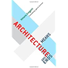 Architecture, Means and Ends by Vittorio Gregotti (2010-11-15)