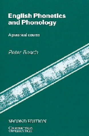 English Phonetics and Phonology: A Practical Course (Hors Catalogue)