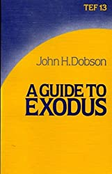A GUIDE TO THE BOOK OF EXODUS (TEF Guide 13)