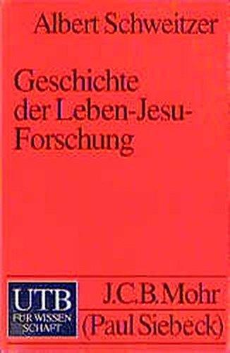 Geschichte Der Leben-Jesu-Forschung by Albert Schweitzer (1984-01-01)